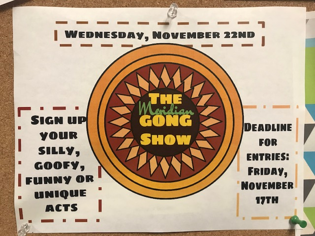 Gong show coming right to you at Meridian High! Make sure you come to school, don't miss it!